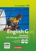 English G 21, Ausgabe D: 10. Schuljahr, Workbook mit Prüfungsvorbereitung, m. eWorkbook u. CD-Extra, Grundausgabe; Bd.6