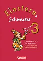 Einsterns Schwester, 3. Schuljahr: Themenhefte 1-5 und Arbeitsheft für einen offenen Deutschunterricht, 6 Hefte