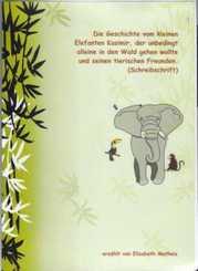 Die Geschichte vom kleinen Elefanten Kasimir, der unbedingt alleine in den Wald gehen wollte und seinen tierischen Freun