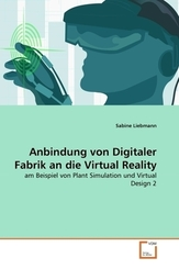 Anbindung von Digitaler Fabrik an die Virtual Reality (eBook, 15x22x0,4)