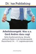 Arbeitslosengeld. Was u.a. Gerd Andres dazu sagt