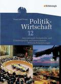 Politik-Wirtschaft, Ausgabe Gymnasiale Oberstufe Niedersachsen: Arbeitsbuch 12. Schuljahr, Für das vierstündige Ergänzungsfach