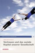 Vertrauen und das soziale Kapital unserer Gesellschaft