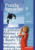 Praxis Sprache, Ausgabe 2011 für Sachsen: Klasse 5, Arbeitsheft