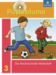 Pusteblume, Die Werkstatt-Sammlung (2010): 3. Schuljahr, Die Rechtschreib-Werkstatt