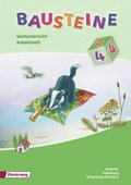Bausteine Sachunterricht, Ausgabe 2008: 4. Schuljahr, Arbeitsheft Bremen, Hamburg, Schleswig-Holstein