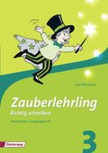 Zauberlehrling - Richtig schreiben (2010): 3. Schuljahr, Arbeitsheft Vereinfachte Ausgangsschrift