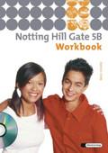 Notting Hill Gate, Ausgabe 2007: 9. Schuljahr, Workbook m. 2 Audio-CDs; Bd.5B