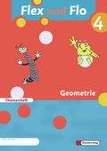 Flex und Flo, Ausgabe 2007: Geometrie, Themenheft (Verbrauchsmaterial); Bd.4