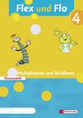 Flex und Flo, Ausgabe 2007: Multiplizieren und Dividieren, Themenheft (Verbrauchsmaterial); Bd.4