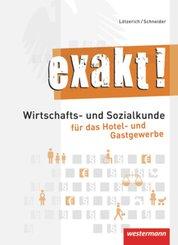 exakt!: Wirtschafts- und Sozialkunde für das Hotel- und Gastgewerbe