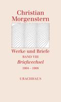 Werke und Briefe: Briefwechsel 1904-1908; Bd.8