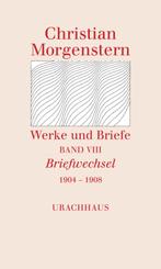 Werke und Briefe: Briefwechsel 1904-1908