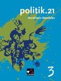 politik.21, Ausgabe Nordrhein-Westfalen: 9./10. Jahrgangsstufe, Schülerband; Bd.3