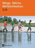 Wege. Werte. Wirklichkeiten: 5./6. Schuljahr, Schülerbuch