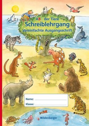 ABC der Tiere: Schreiblehrgang Vereinfachte Ausgangsschrift