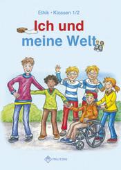 Ich und meine Welt, Ethik Grundschule Sachsen-Anhalt, Sachsen: Klassen 1/2, Lehrbuch