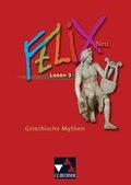 Felix - Neu: Lesen 3: Griechische Mythen