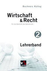 Buchners Kolleg Wirtschaft & Recht: Lehrerband; Bd.2