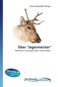 "Über ""Jägermeister"""