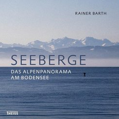Seeberge - Das Alpenpanorama am Bodensee
