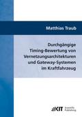 Durchgängige Timing-Bewertung von Vernetzungsarchitekturen und Gateway-Systemen im Kraftfahrzeug
