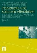 Expertisen zum Sechsten Altenbericht der Bundesregierung: Individuelle und kulturelle Altersbilder; Bd.1