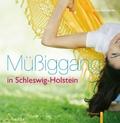 Müßiggang in Schleswig-Holstein