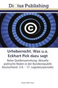 Urheberrecht (UrhR). Was u.a. Eckhart Pick dazu sagt
