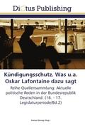 Kündigungsschutz. Was u.a. Oskar Lafontaine dazu sagt