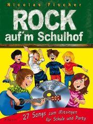 Rock auf'm Schulhof, m. Audio-CD (Sing along-Version)