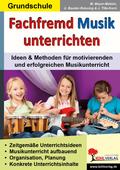 Fachfremd Musik unterrichten. Grundschule, m. Audio-CD u. CD-ROM