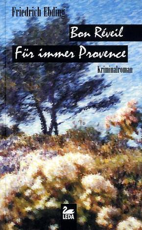 Bon Réveil, für immer Provence