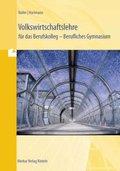 Volkswirtschaftslehre für das Berufskolleg - Berufliches Gymnasium, Ausgabe Nordrhein-Westfalen