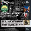 Mein Lightroom Alltag - Ein Praxisguide zur Bildbearbeitung mit Adobe Lightroom 3
