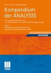 Kompendium der Analysis - Ein kompletter Bachelor-Kurs von Reellen Zahlen zu Partiellen Differentialgleichungen - Bd.1