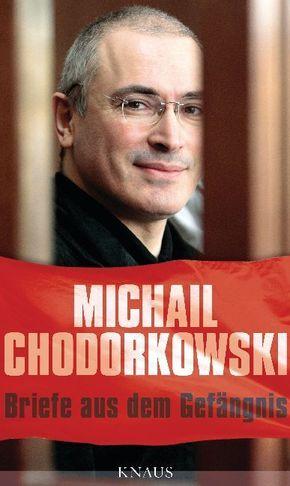 Chodorkowski, Briefe aus dem Gefängnis