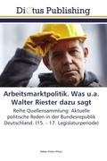 Arbeitsmarktpolitik. Was u.a. Walter Riester dazu sagt