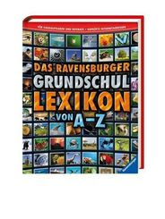 Das Ravensburger Grundschullexikon von A - Z