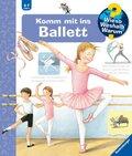 Komm mit ins Ballett - Wieso? Weshalb? Warum? Bd.54