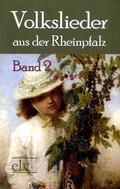 Volkslieder aus der Rheinpfalz - Bd.2