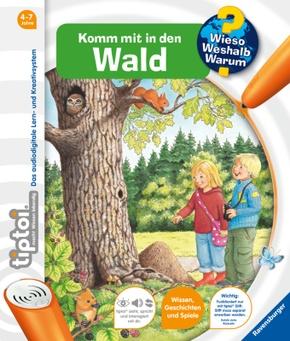 tiptoi®: Komm mit in den Wald - Wieso? Weshalb? Warum? tiptoi Bd.8