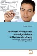 Automatisierung durch modellgetriebene Softwareentwicklung (eBook, 15x22x1)