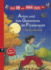 Anton und das Geheimnis im Finsterwald