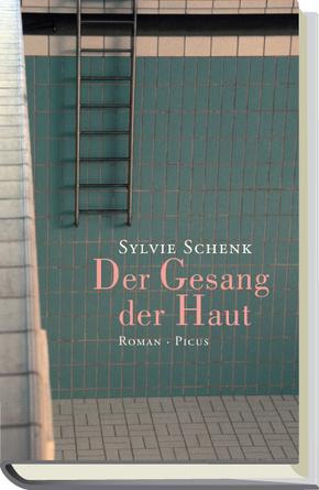 Der Gesang der Haut; Roman   ; Deutsch;  -