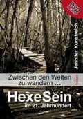 Zwischen den Welten zu wandern - HexeSein im 21. Jahrhundert, m. DVD