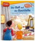 Der Ball auf der Baustelle - Maxi Bilderbuch