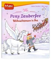 Pony Zauberfee - Weihnachtsmann in Not - Maxi Bilderbuch