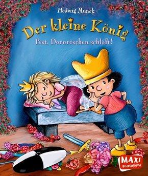Der kleine König - Psst, Dornröschen schläft! - Maxi Bilderbuch