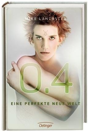 0.4. Eine perfekte neue Welt